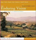 The Enduring Vision - To 1877 Vol. 1 : A History of the American People, Boyer, Paul S. and Clark, Clifford, 0618473831