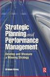Strategic Planning and Performance Management : Develop and Measure a Winning Strategy, Kenny, Graham, 0750663839