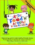 Kids Food N Around in the Kitchen-Instructor Guide 9780982493830
