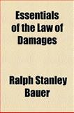 Essentials of the Law of Damages, Ralph Stanley Bauer, 1150213833