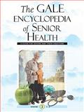 The Gale Encyclopedia of Senior Health : A Guide for Seniors and Their Caregivers, , 1414403836