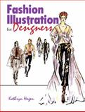 Fashion Illustration for Designers, Hagen, Kathryn, 0130983837