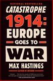 Catastrophe 1914, Max Hastings, 0307743837