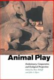 Animal Play : Evolutionary, Comparative and Ecological Perspectives, , 0521583837