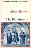 The Renaissance, Brown, Alison, 0582353831