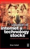 Valuation of Internet and Technology Stocks : Implications for Investment Analysis, Kettell, Brian, 0750653833