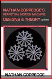 Nathan Coppedge's Perpetual Motion Machine Designs and Theory, Nathan Coppedge, 1495373835