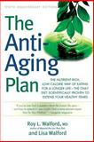 The Anti-Aging Plan, Roy L. Walford and Lisa Walford, 1569243832