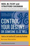 Control Your Destiny or Someone Else Will, Noel M. Tichy and Stratford Sherman, 0060753838