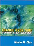 Change over Time : In Children's Literacy Development, Clay, Marie M., 0325003831
