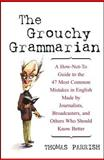 The Grouchy Grammarian, Thomas Parrish, 0471223832