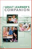 The Adult Learner's Companion : A Guide for the Adult College Student, Davis, Deborah, 0495913839