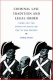 Criminal Law, Tradition and Legal Order : Crime and the Genius of Scots Law, 1747 to the Present, Farmer, Lindsay, 0521023831