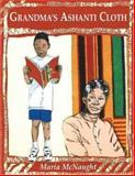 Grandma's Ashanti Cloth, Maria McNaught, 0913543837