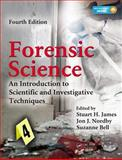 Forensic Science : An Introduction to Scientific and Investigative Techniques, Fourth Edition, James, Stuart and Nordby, Jon J., 1439853835