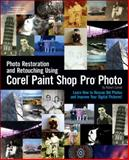 Photo Restoration and Retouching Using Corel Paint Shop Pro Photo, Correll, Robert, 159863383X
