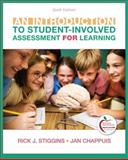 An Introduction to Student-Involved Assessment for Learning, Stiggins, Rick J. and Chappuis, Jan, 0132563835