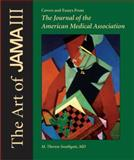 The Art of JAMA : Covers and Essays from the Journal of the American Medical Association, Volume III, Southgate, M. Therese, 0199753830