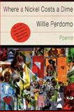 Where a Nickel Costs a Dime, Willie Perdomo, 0393313832