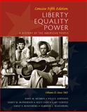 Liberty, Equality, Power Vol. 2 : A History of the American People since 1863, Murrin, John M. and Johnson, Paul E., 0495903833