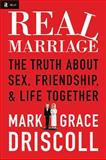 Real Marriage, Mark Driscoll and Grace Driscoll, 140020383X