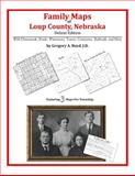 Family Maps of Loup County, Nebraska, Deluxe Edition : With Homesteads, Roads, Waterways, Towns, Cemeteries, Railroads, and More, Boyd, Gregory A., 1420313835