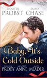 Baby, It's Cold Outside, Jennifer Probst and Emma Chase, 1476783837