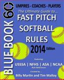 Blue Book 60 - Fast Pitch Softball - 2014, Billy Martin, 1495423832