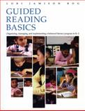 Guided Reading Basics : Organizing, Managing and Implementing a Balanced Literacy Program, Rog, Lori Jamison, 157110383X