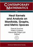 Heat Kernels and Analysis on Manifolds, Graphs, and Metric Spaces, , 0821833839