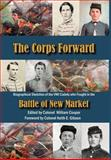 The Corps Forward : Biographical Sketches of the VMI Cadets who fought in the Battle of New Market, Couper, William, 0976823837