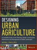 Designing Urban Agriculture 1st Edition