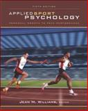 Applied Sport Psychology : Personal Growth to Peak Performance, Williams, Jean M., 0072843837