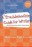A Troubleshooting Guide for Writers : Strategies and Process, Clouse, Barbara Fine, 007338383X