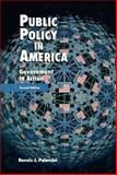 Public Policy in America : Government in Action, Palumbo, Dennis J., 0155003836