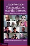 Face-to-Face Communication over the Internet : Emotions in a Web of Culture, Language, and Technology, , 0521853834