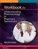 Workbook for Understanding Pharmacology for Pharmacy Technicians, Stuhan, Mary Ann, 1585283835
