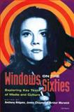 Windows on the Sixties : Exploring Key Texts of Media and Culture, Aldgate, Anthony, 1860643833