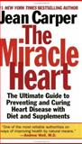 The Miracle Heart, Jean Carper, 0061013838