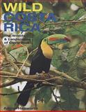 Wild Costa Rica : The Wildlife and Landscapes of Costa Rica, Hepworth, Adrian, 0262083833