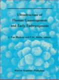 Ultrastructure of Human Gametogenesis and Early Embryogenesis, , 0898383838