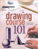 Drawing Course 101, Robert Capitolo and Ken Schwab, 140270383X