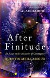 After Finitude : An Essay on the Necessity of Contingency, Meillassoux, Quentin and Brassier, Ray, 1441173838