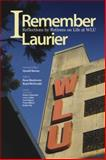 I Remember Laurier : Reflections by Retirees on Life at WLU, Remus, Harold, 1554583837