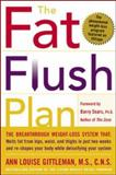 The Fat Flush Plan, Ann Louise Gittleman, 0071383832