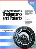 The Inventor's Guide to Trademarks and Patents, Fellenstein, Craig, 0131463837