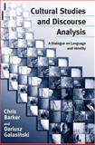Cultural Studies and Discourse Analysis : A Dialogue on Language and Identity, Galasinski, Dariusz and Barker, Chris, 0761963839