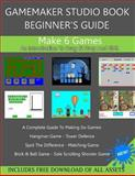 GameMaker Studio Book - a Beginner's Guide to GameMaker Studio, Ben Tyers, 1497393833