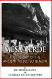 Mesa Verde: the History of the Ancient Pueblo Settlement, Charles River Charles River Editors and Jesse Harasta, 149937383X