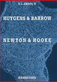 Huygens and Barrow, Newton and Hooke : Pioneers in Mathematical Analysis and Catastrophe Theory from Evolvents to Quasicrystals, Arnold, V. I. and Primrose, Eric J. F., 3764323833